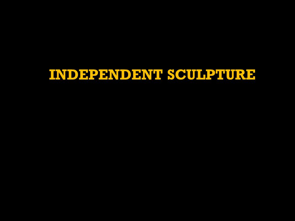 INDEPENDENT SCULPTURE