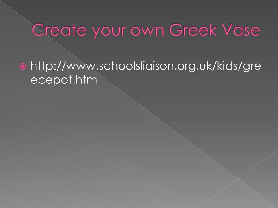  http://www.schoolsliaison.org.uk/kids/gre ecepot.htm