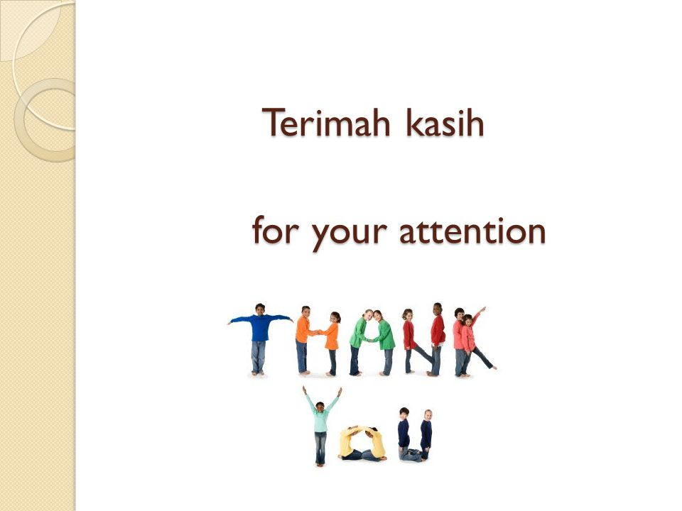Terimah kasih for your attention