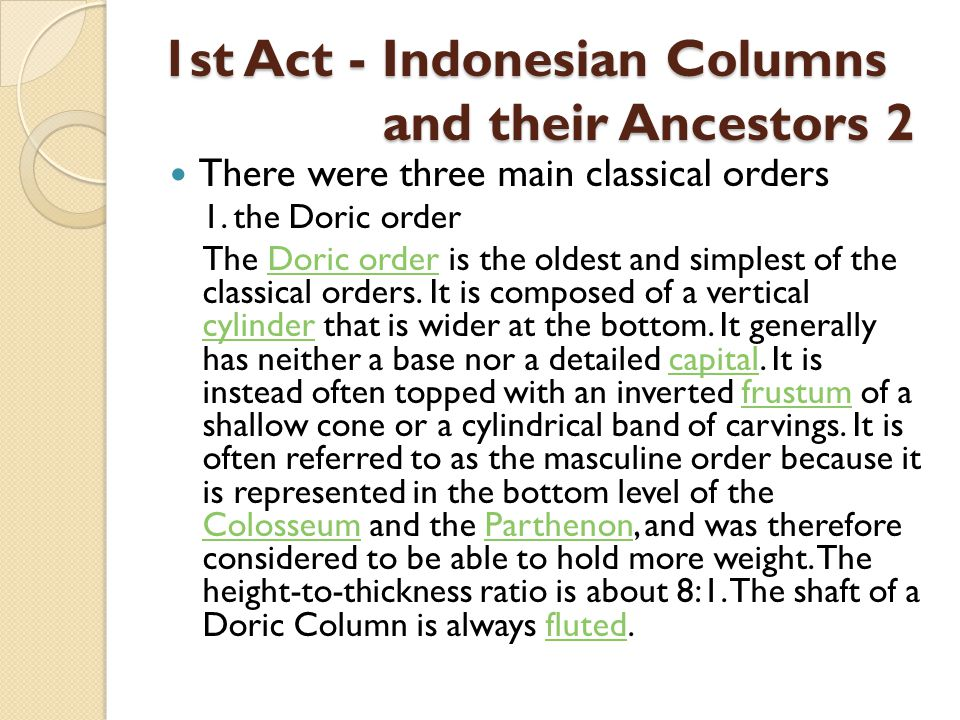 1st Act - Indonesian Columns and their Ancestors 2 There were three main classical orders 1.