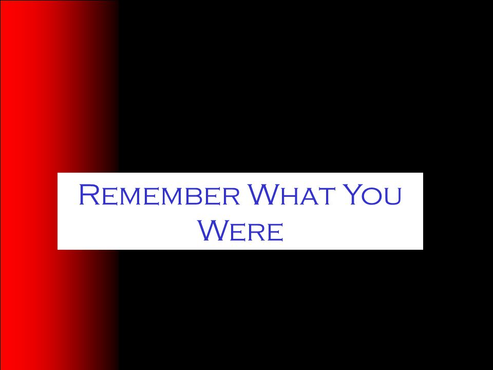 Remember What You Were
