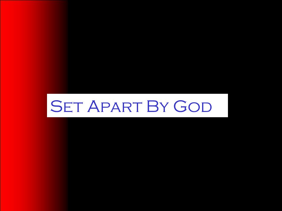 Set Apart By God