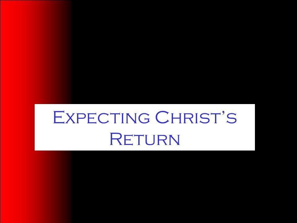 Expecting Christ's Return