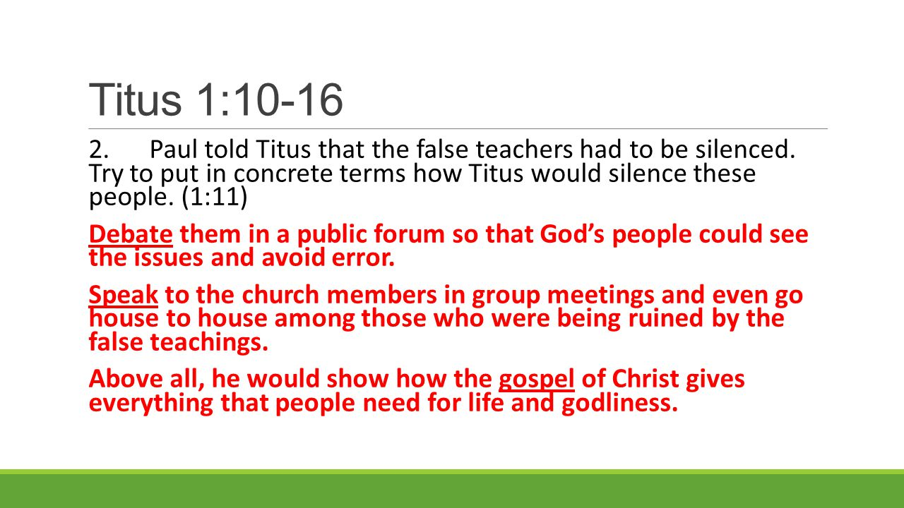 Titus 1:10-16 2.Paul told Titus that the false teachers had to be silenced.