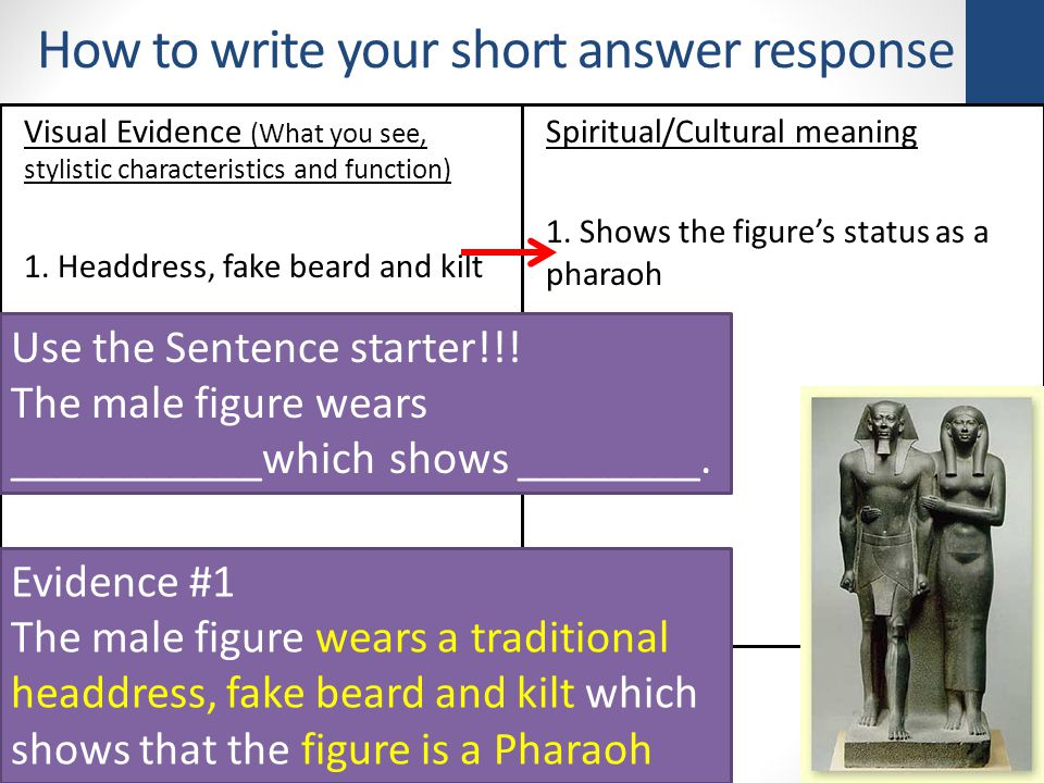 How to write your short answer response Visual Evidence (What you see, stylistic characteristics and function) 1.