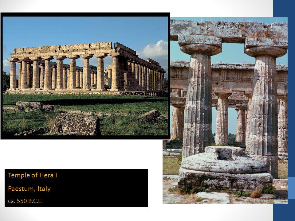 Temple of Hera I Paestum, Italy ca. 550 B.C.E.