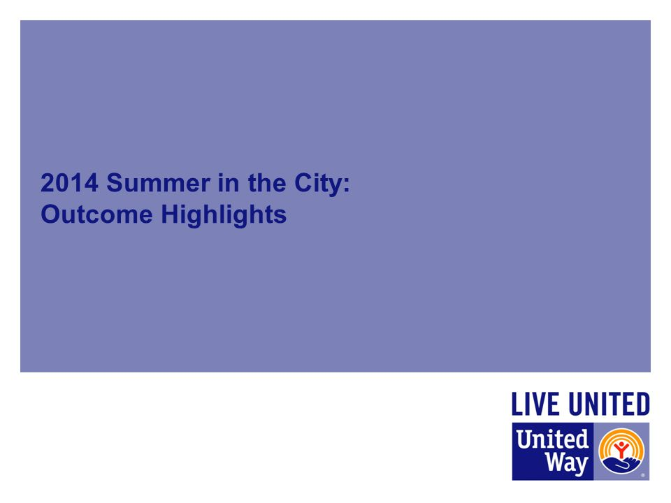 2014 Summer in the City: Outcome Highlights