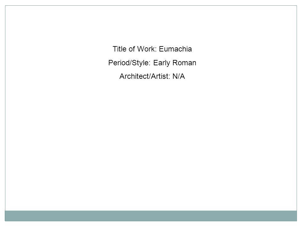 Title of Work: Eumachia Period/Style: Early Roman Architect/Artist: N/A