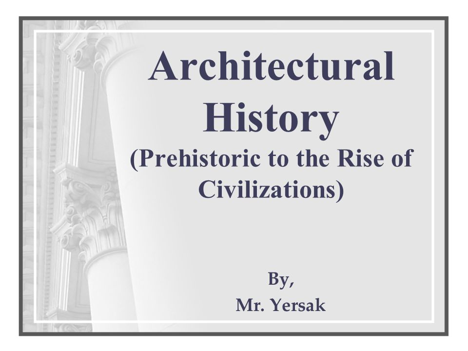 Included the basic architectural ideals of the Greeks, Romans and Byzantine Empire.