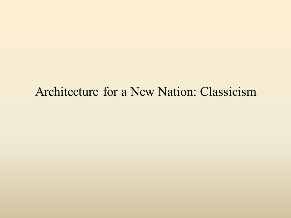Architecture for a New Nation: Classicism