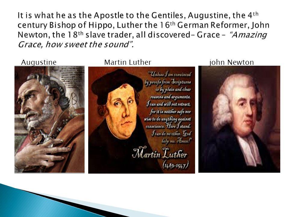 Augustine Martin Luther john Newton