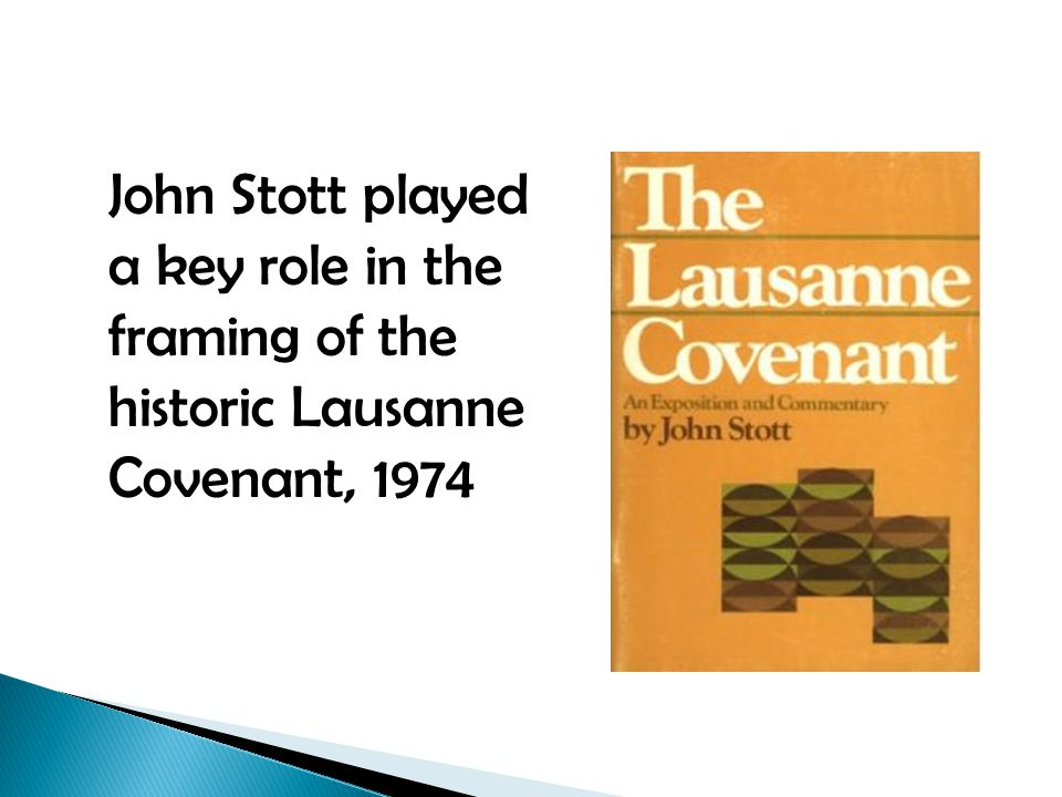 John Stott played a key role in the framing of the historic Lausanne Covenant, 1974