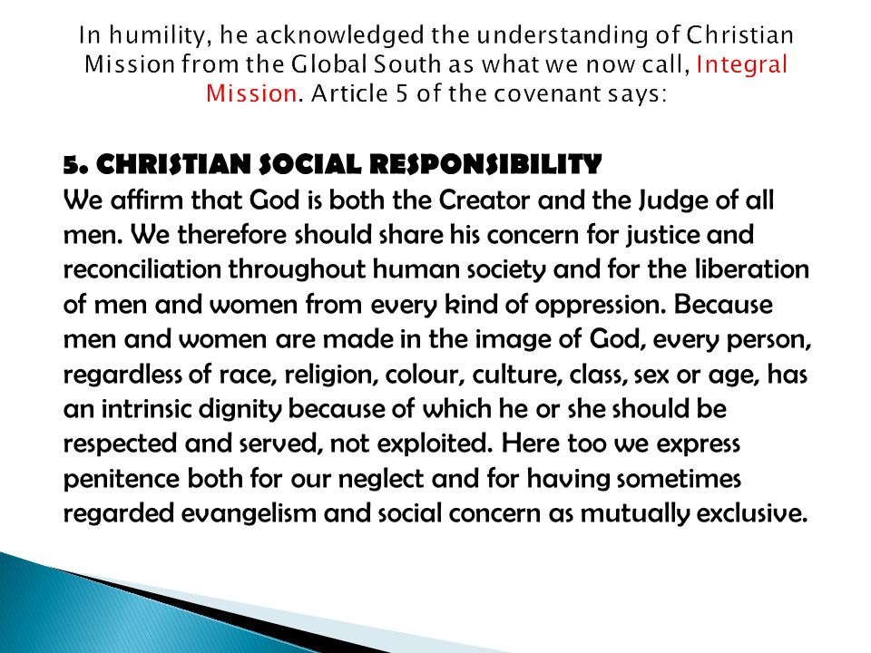 5. CHRISTIAN SOCIAL RESPONSIBILITY We affirm that God is both the Creator and the Judge of all men.