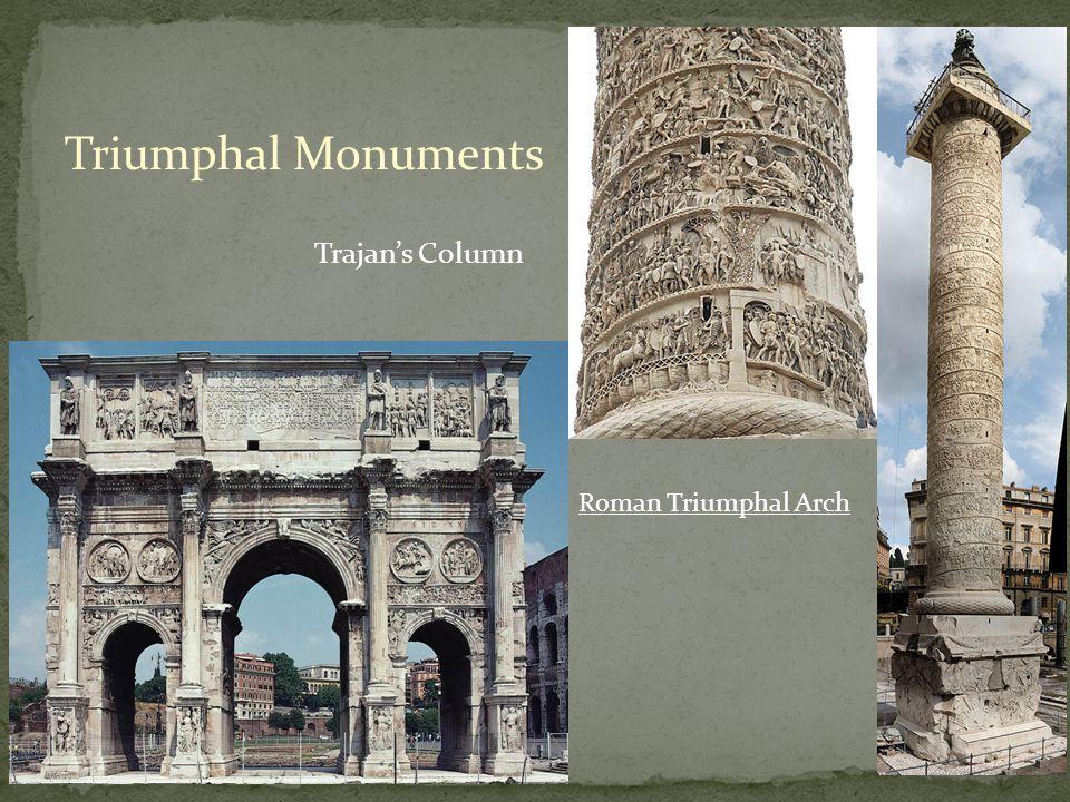 Triumphal Monuments Trajan's Column Roman Triumphal Arch