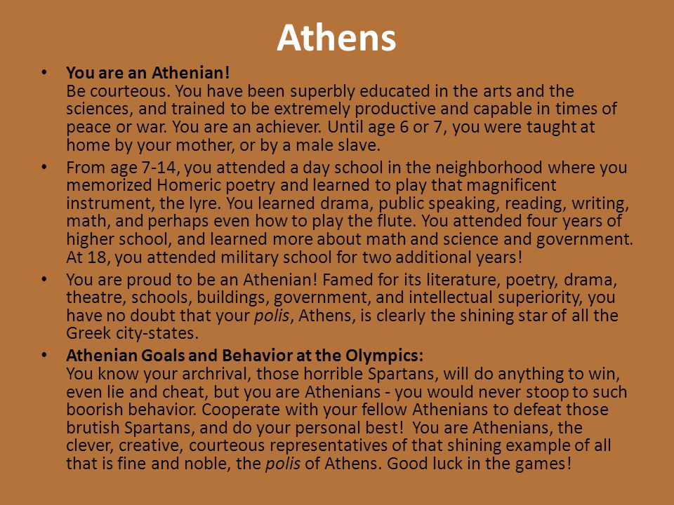 Athens You are an Athenian. Be courteous.