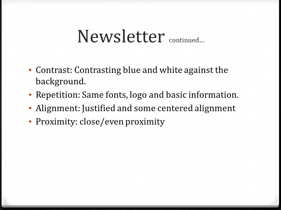 Newsletter continued… Contrast: Contrasting blue and white against the background.