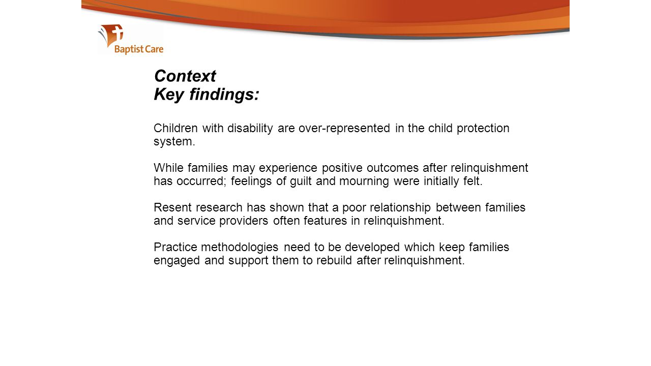  Context Key findings: Children with disability are over-represented in the child protection system.