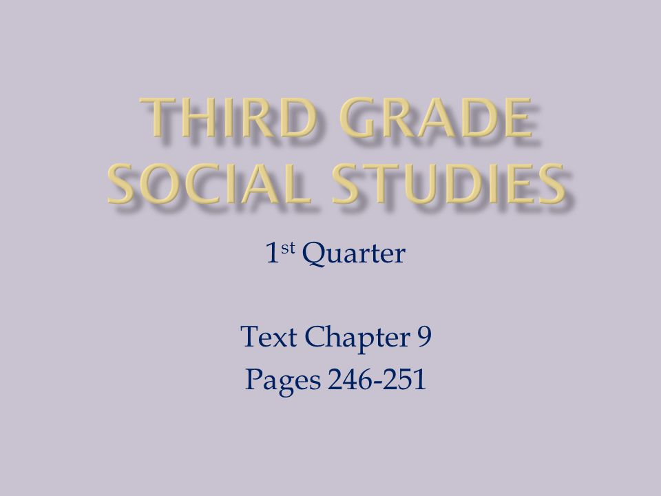 1 st Quarter Text Chapter 9 Pages 246-251