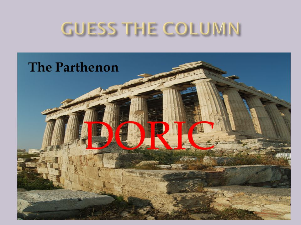 Doric CorinthianIonic