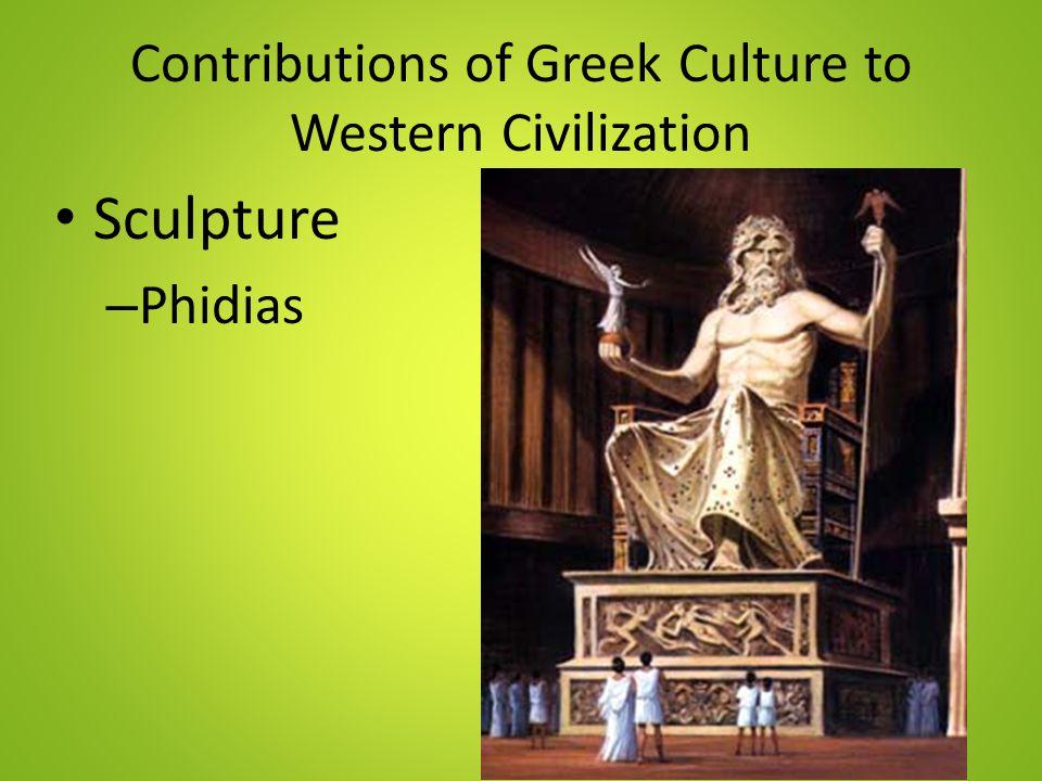 Contributions of Greek Culture to Western Civilization Sculpture – Phidias
