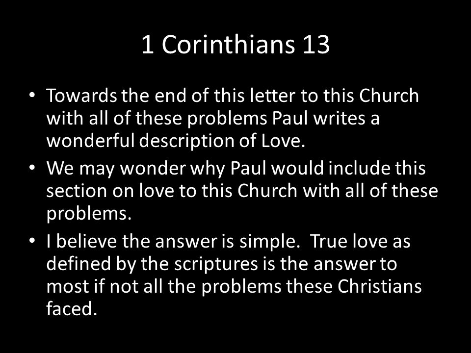 1 Corinthians 13 Remember what Jesus said when he was asked which was the greatest law.