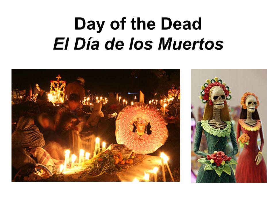 Day of the Dead El Día de los Muertos