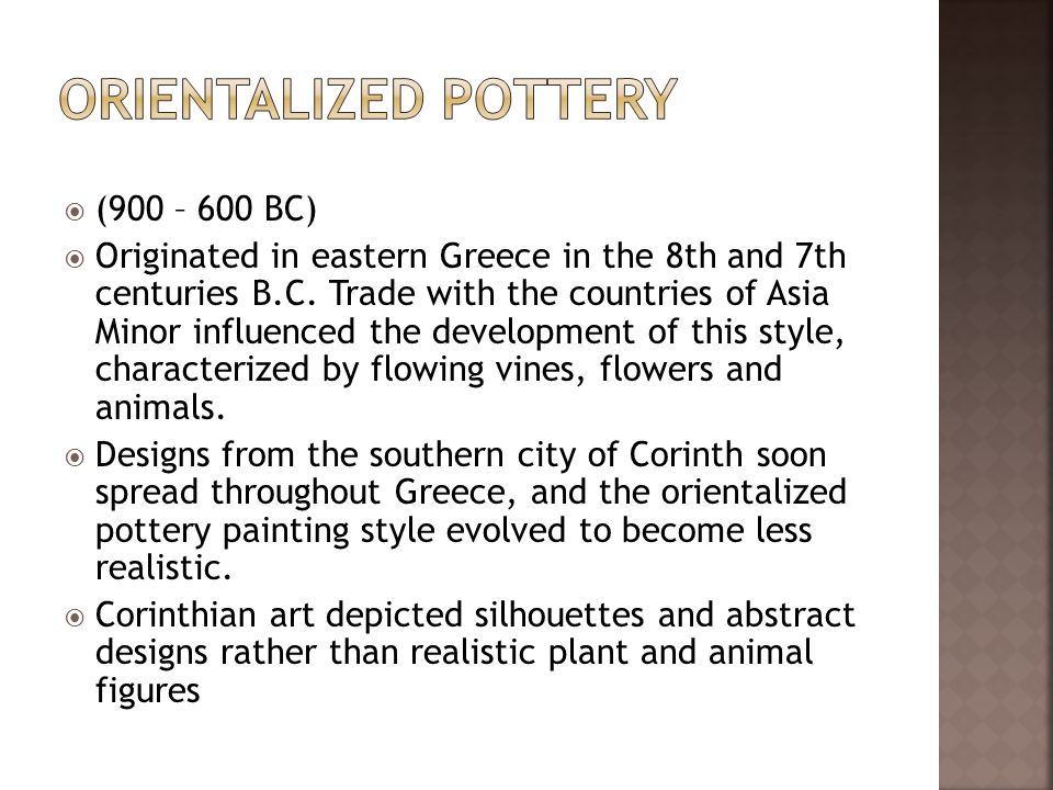  (900 – 600 BC)  Originated in eastern Greece in the 8th and 7th centuries B.C.