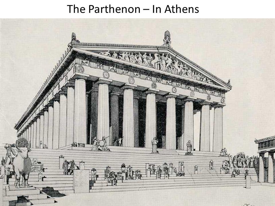 The Parthenon – In Athens
