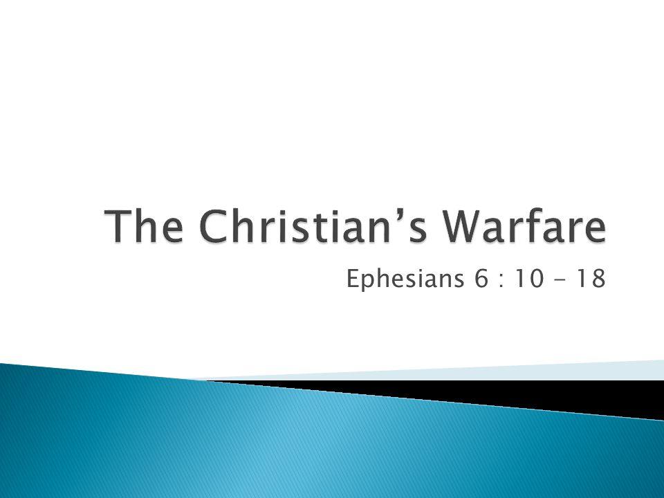 Ephesians 6 : 10 - 18