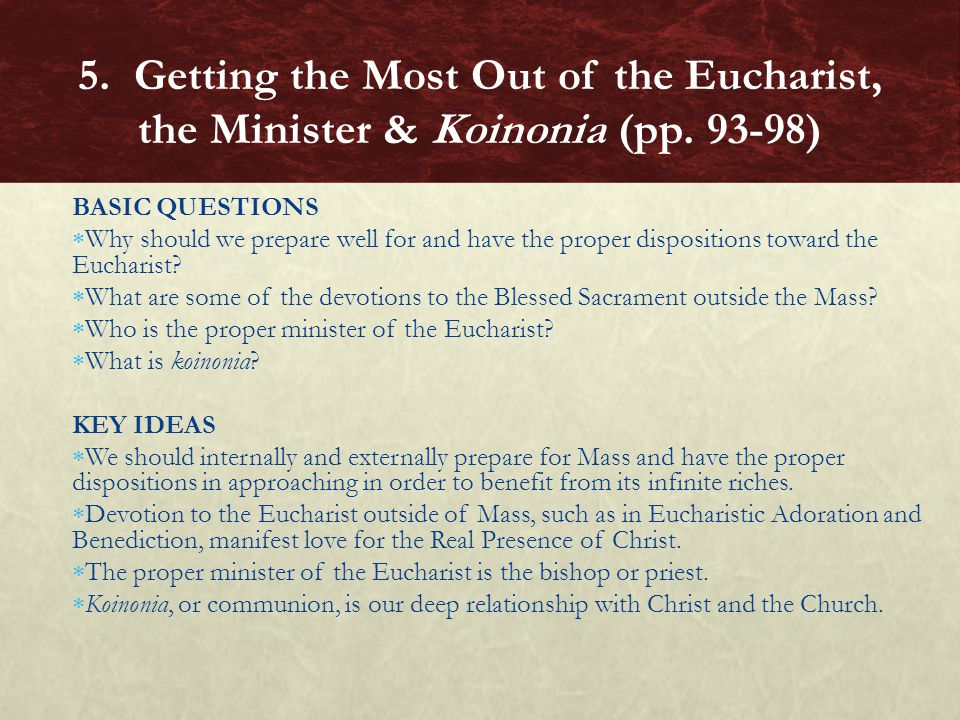 BASIC QUESTIONS  Why should we prepare well for and have the proper dispositions toward the Eucharist?  What are some of the devotions to the Blesse