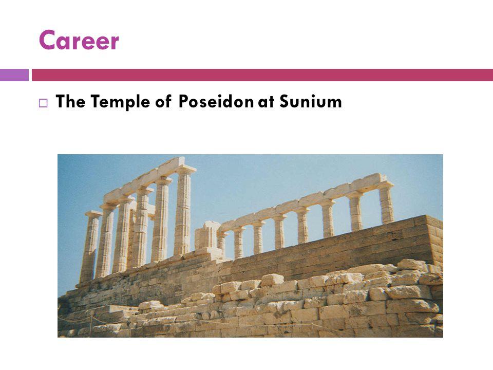 Career  The Temple of Poseidon at Sunium