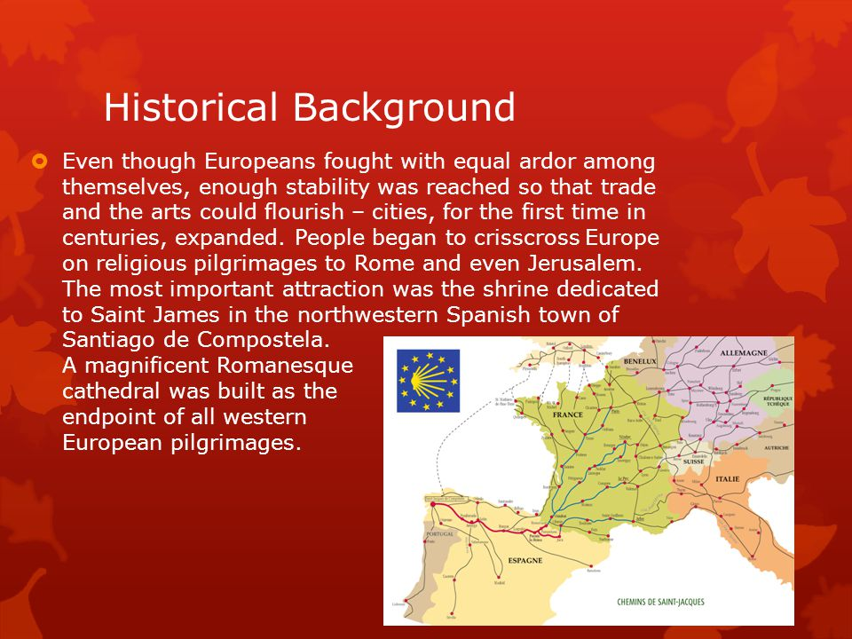 Historical Background  The journey to Santiago took perhaps a year or longer to make.