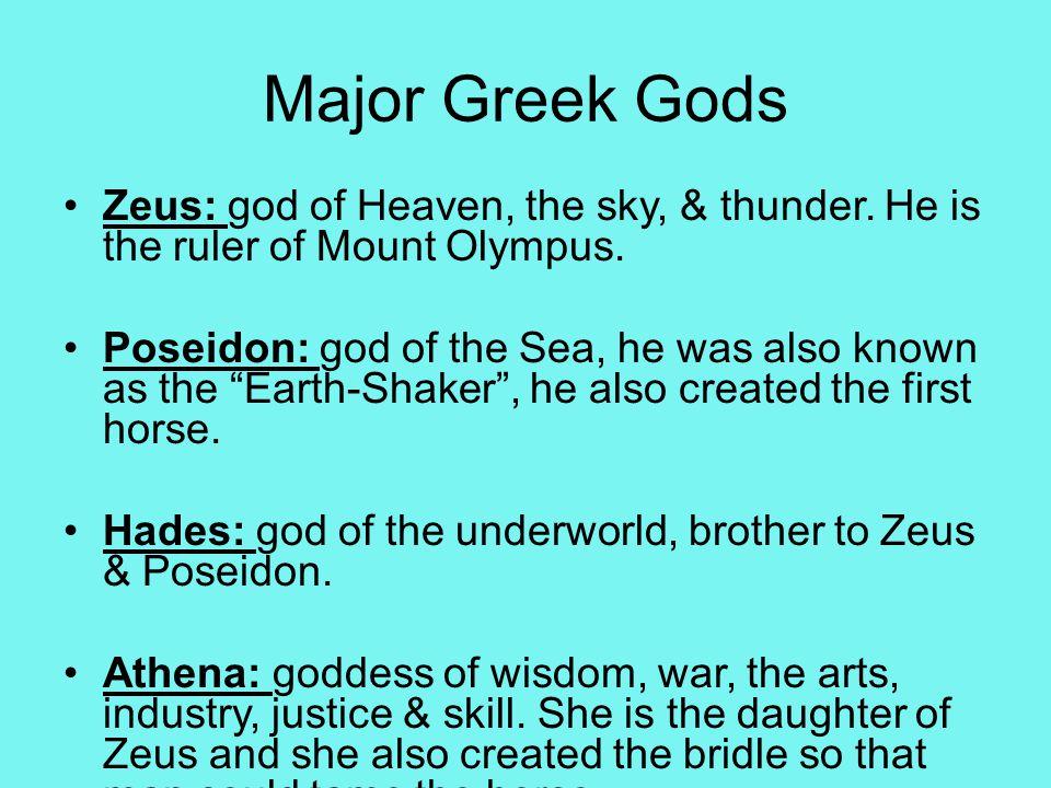 Major Greek Gods Zeus: god of Heaven, the sky, & thunder.
