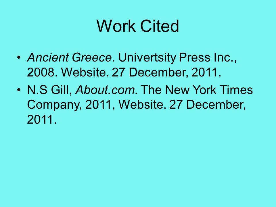 Work Cited Ancient Greece. Univertsity Press Inc., 2008.