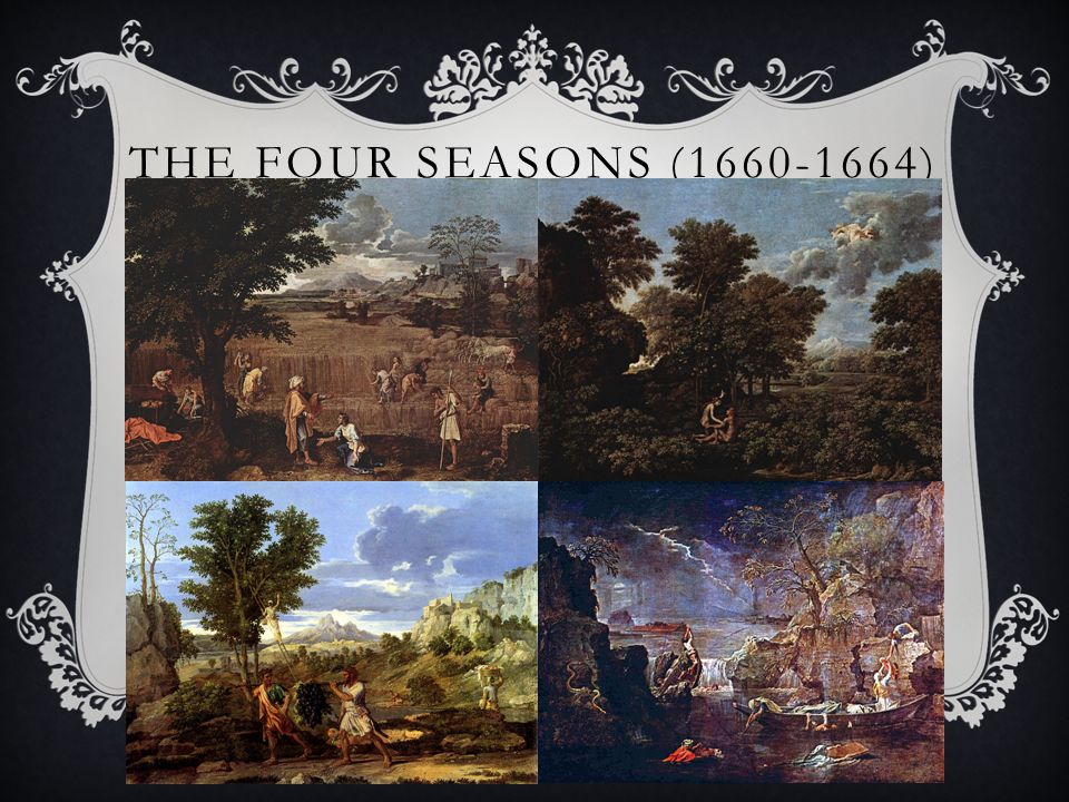 THE FOUR SEASONS (1660-1664)
