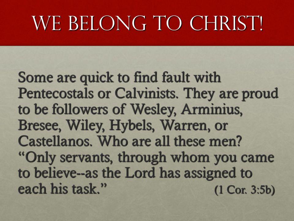 WE BELONG TO CHRIST.