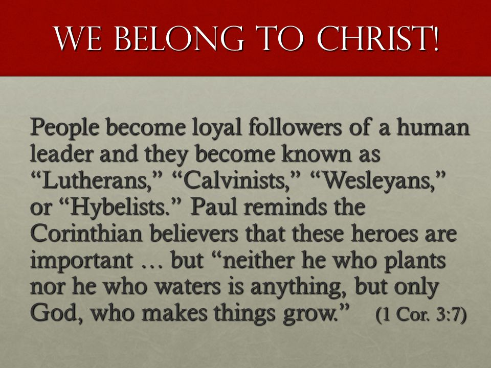 WE BELONG TO CHRIST.