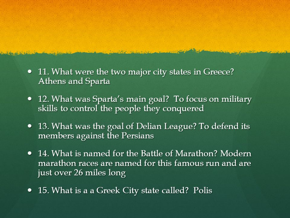 11.What were the two major city states in Greece.