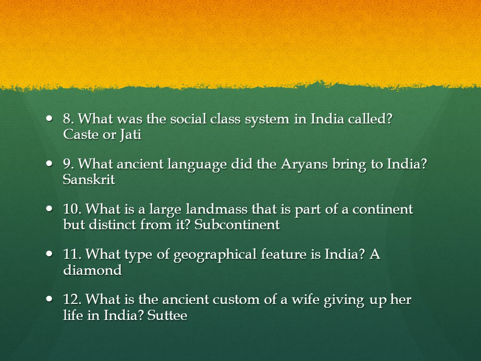 8.What was the social class system in India called.