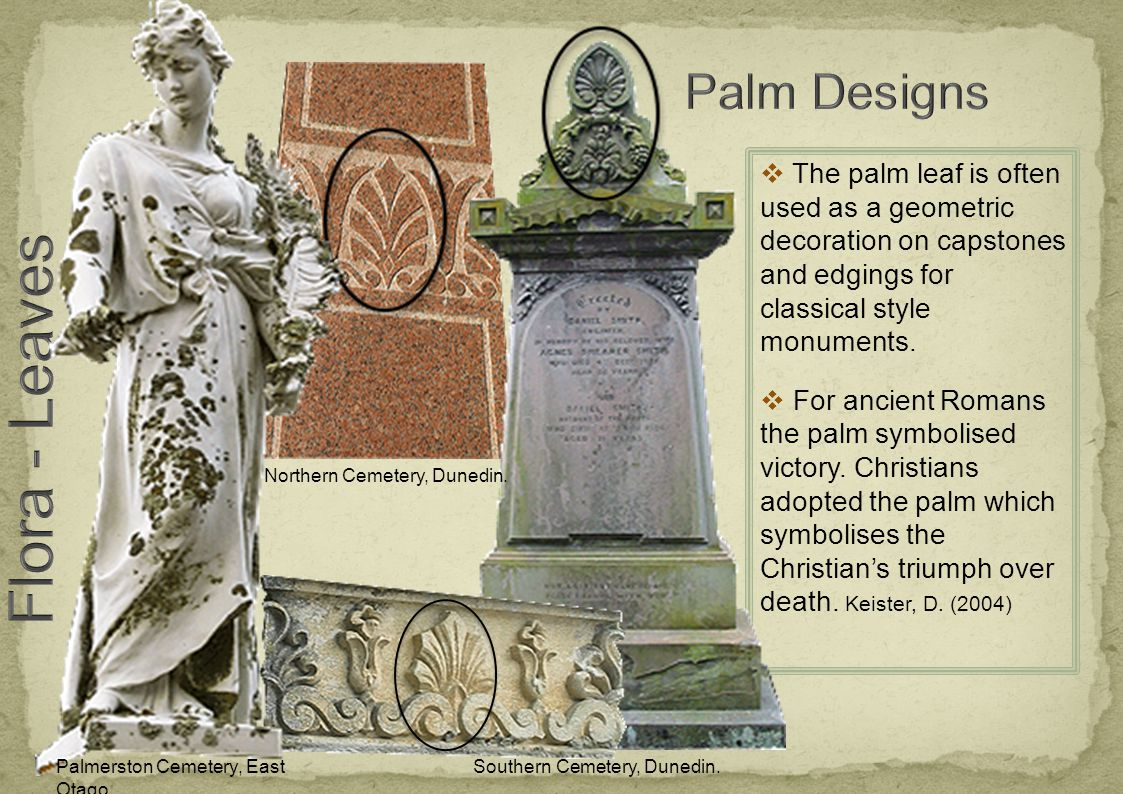  The palm leaf is often used as a geometric decoration on capstones and edgings for classical style monuments.