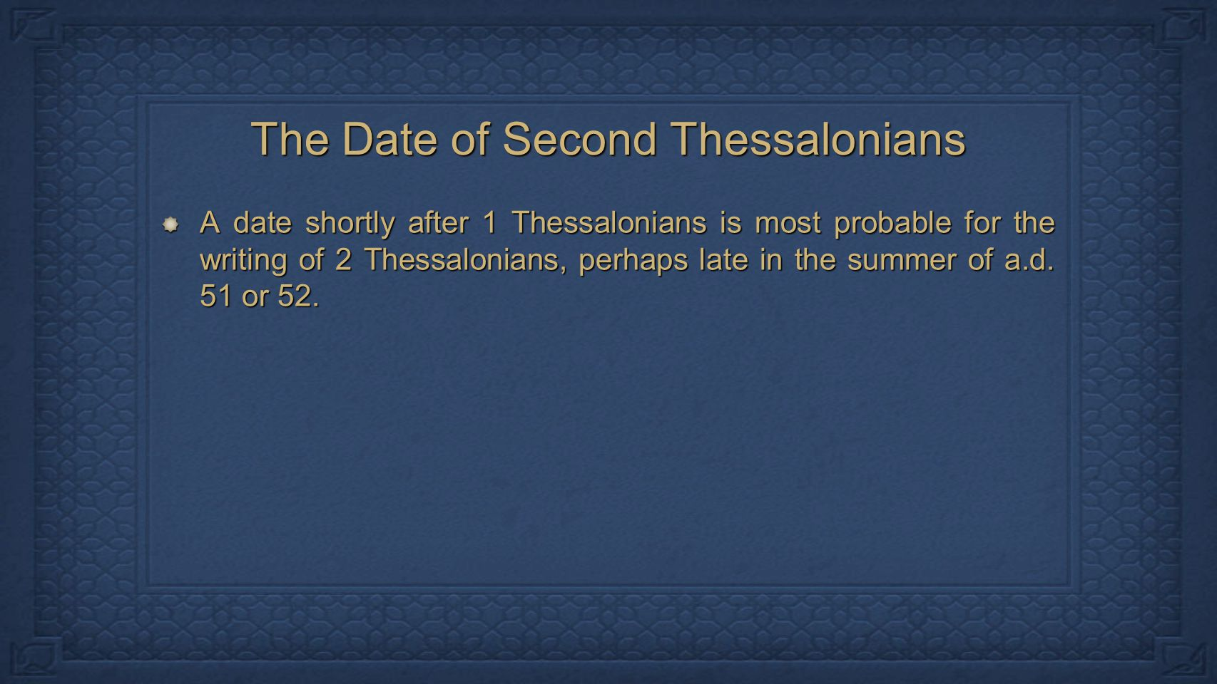 The Date of Second Thessalonians A date shortly after 1 Thessalonians is most probable for the writing of 2 Thessalonians, perhaps late in the summer of a.d.