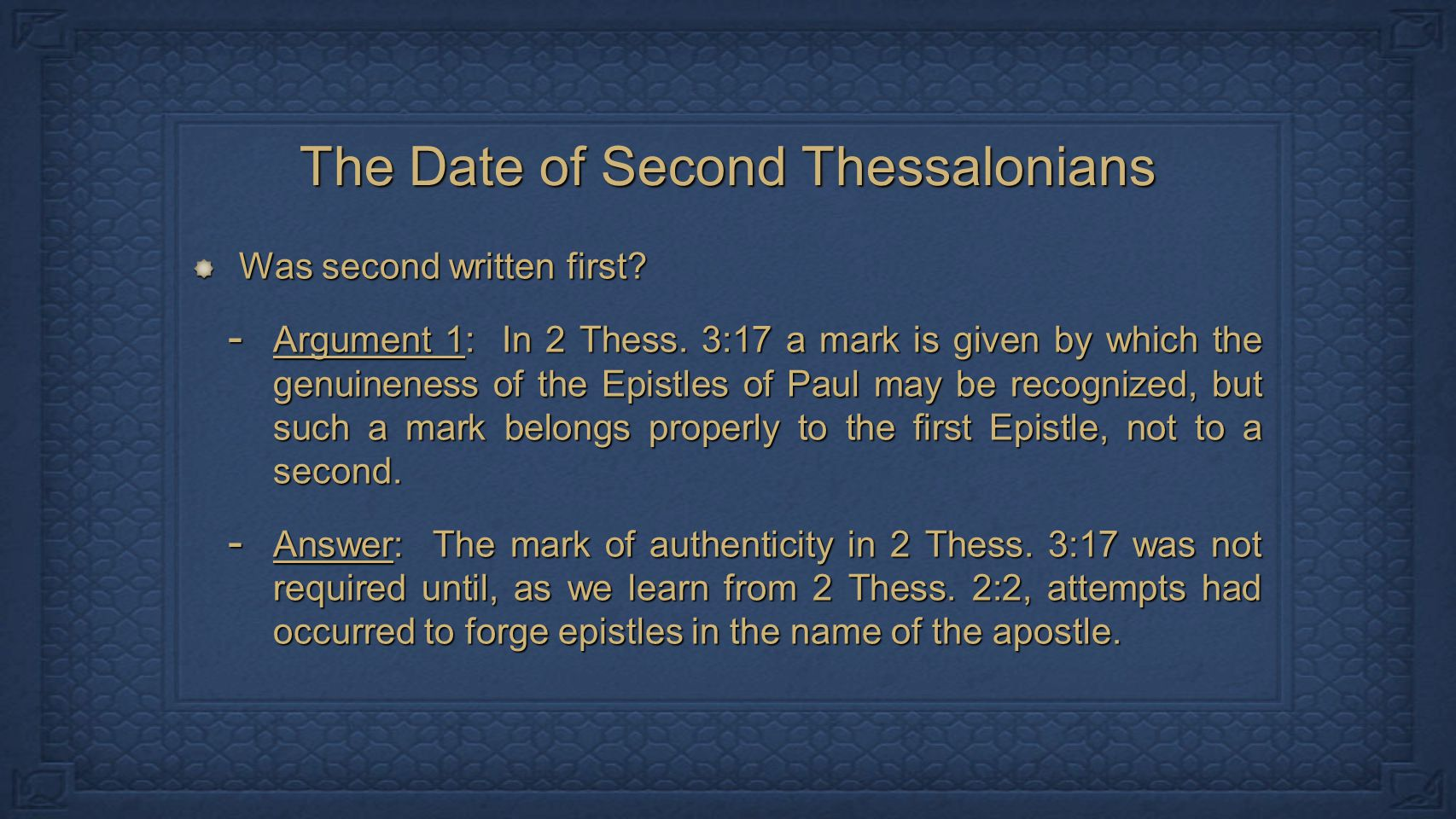 The Date of Second Thessalonians Was second written first.