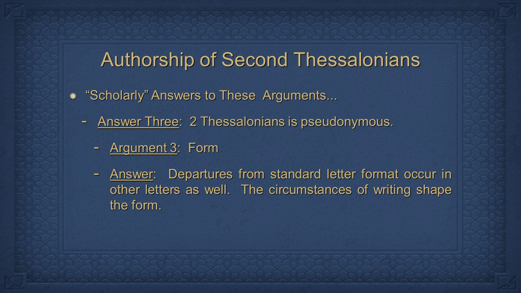 Authorship of Second Thessalonians Scholarly Answers to These Arguments...