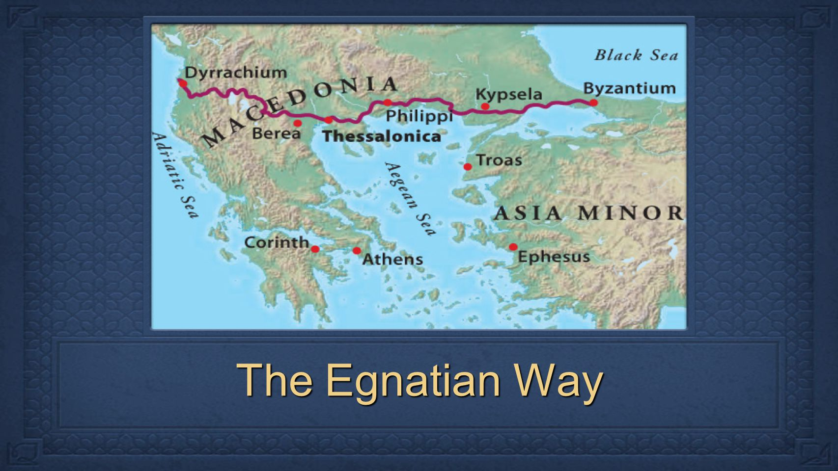 The Egnatian Way