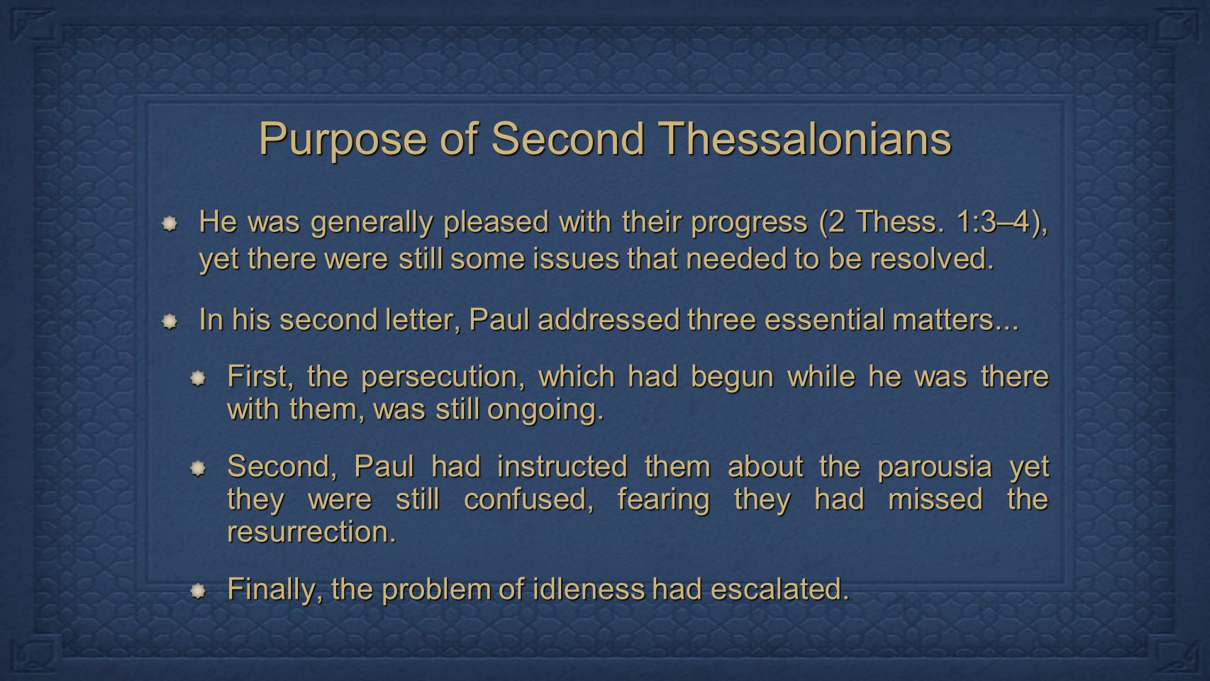 Purpose of Second Thessalonians He was generally pleased with their progress (2 Thess.