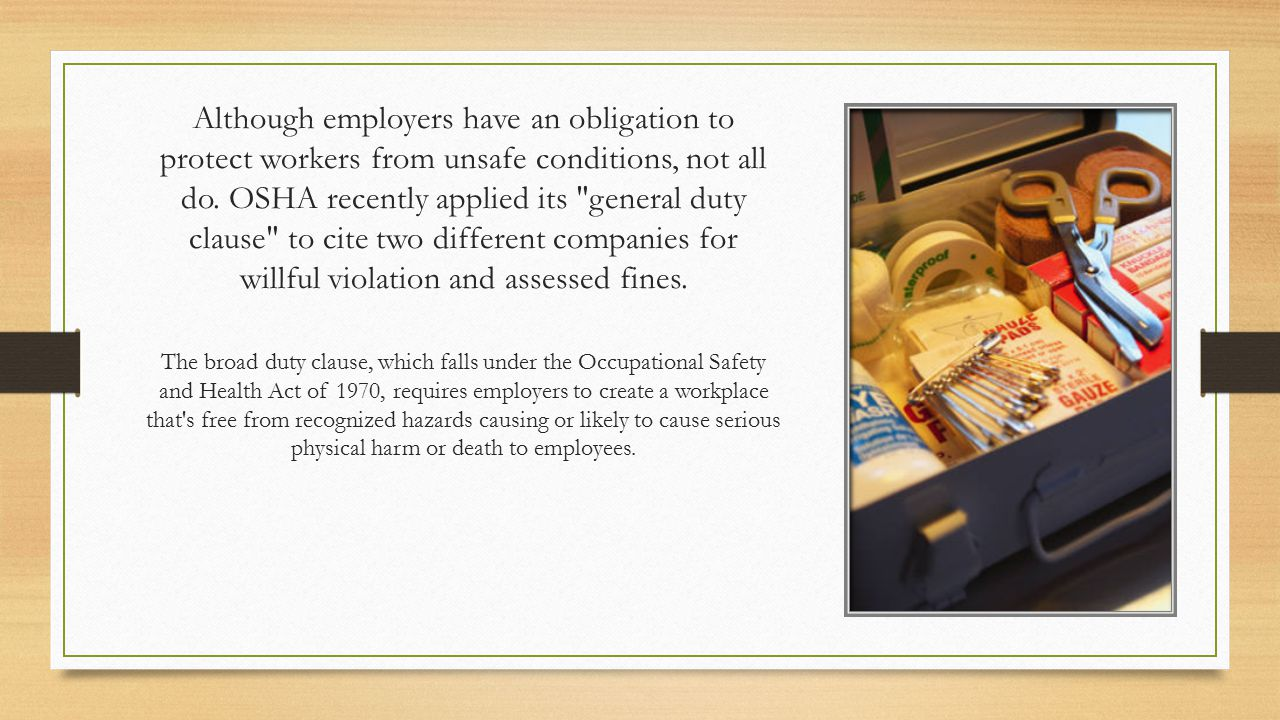 Although employers have an obligation to protect workers from unsafe conditions, not all do.