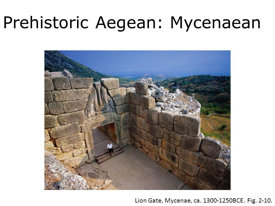 Prehistoric Aegean: Mycenaean Lion Gate, Mycenae, ca. 1300-1250BCE. Fig. 2-10.