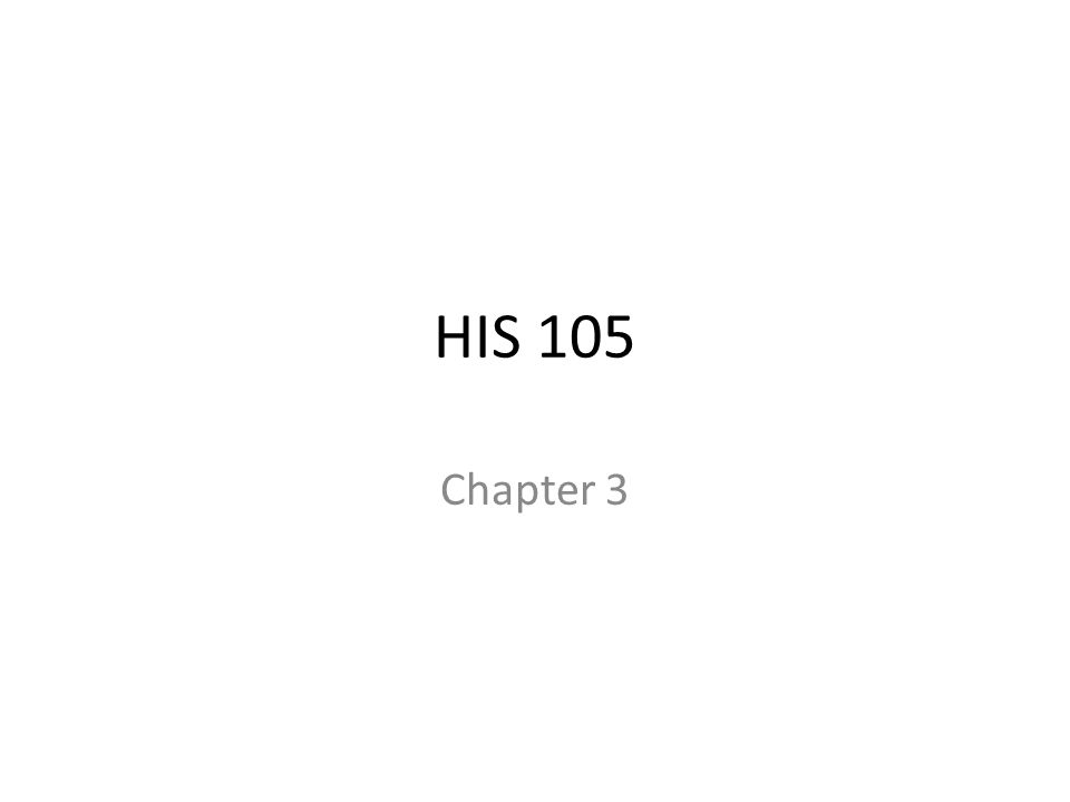 HIS 105 Chapter 3