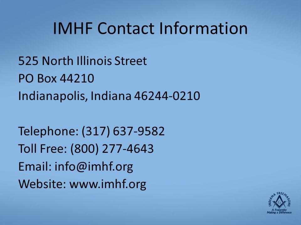 IMHF Contact Information 525 North Illinois Street PO Box 44210 Indianapolis, Indiana 46244-0210 Telephone: (317) 637-9582 Toll Free: (800) 277-4643 E