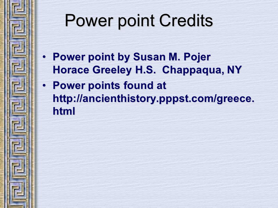Power point Credits Power point by Susan M. Pojer Horace Greeley H.S. Chappaqua, NYPower point by Susan M. Pojer Horace Greeley H.S. Chappaqua, NY Pow